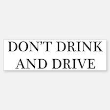 """Don't Drink and Drive"" Bumper Bumper Bumper Sticker"