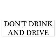 """Don't Drink and Drive"" Bumper Car Sticker"