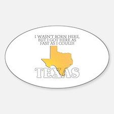 Got here fast! Texas Sticker (Oval)