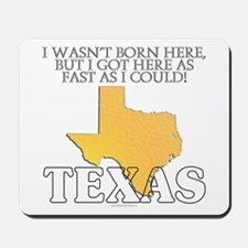 Got here fast! Texas Mousepad