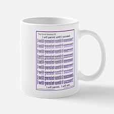 I Will Persist 2 Mug