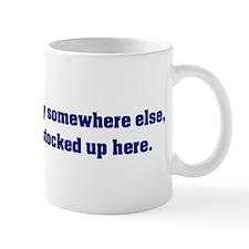 Go Sell Crazy Somewhere Else Mug