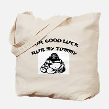 FOR GOOD LUCK RUB MY TUMMY Tote Bag