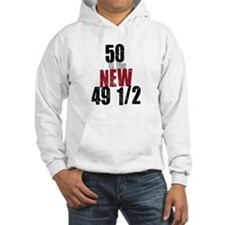 50 is the New 49 1/2 Hoodie