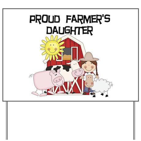 Proud Farmer's Daughter Yard Sign