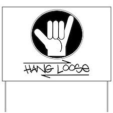 Hang Loose Yard Sign
