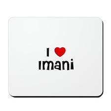 I * Imani Mousepad