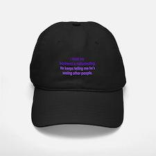 Hallucinating Boyfriend Baseball Hat