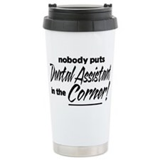Dental Asst Nobody Corner Travel Mug