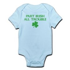 Part Irish All Trouble Infant Bodysuit