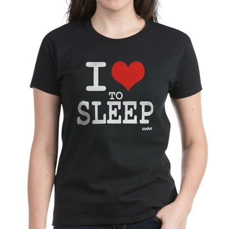 I LOVE TO SLEEP Women's Dark T-Shirt