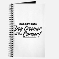 Dog Groomer Nobody Corner Journal