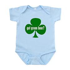 Got Green Beer? Infant Bodysuit