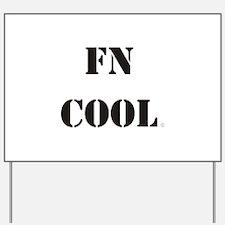 FN Cool Yard Sign