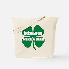 Irish You Were A Beer Tote Bag
