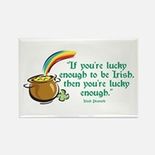 Being Irish is Lucky enough Rectangle Magnet