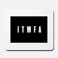 ITMFA Mousepad