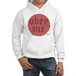 Trance-Obey Me Hooded Sweatshirt