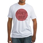 Trance-Obey Me Fitted T-Shirt