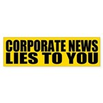 Corporate News Lies to You Bumper Sticker