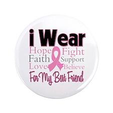 """Best Friend - Breast Cancer 3.5"""" Button"""