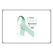 I Wear Teal Because I Love My Wife Banner