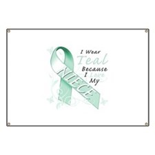 I Wear Teal Because I Love My Niece Banner