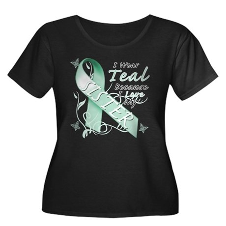 I Wear Teal Because I Love My Sister Women's Plus