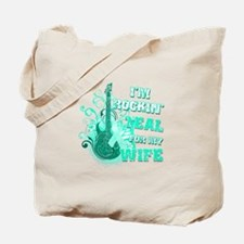 I'm Rockin' Teal for my Wife Tote Bag