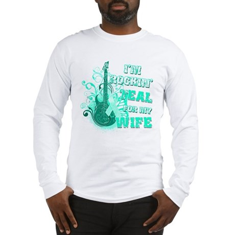 I'm Rockin' Teal for my Wife Long Sleeve T-Shirt