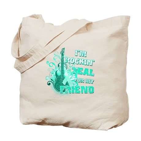 I'm Rockin' Teal for my Friend Tote Bag