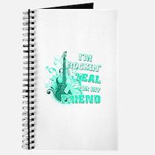 I'm Rockin' Teal for my Friend Journal