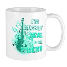 I'm Rockin' Teal for my Friend Mug