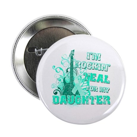 "I'm Rockin' Teal for my Daughter 2.25"" Button"