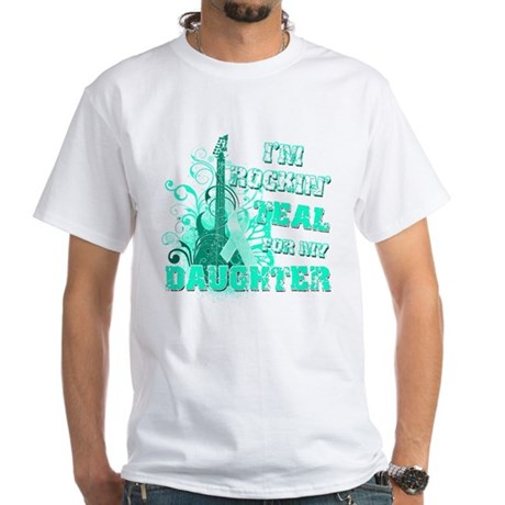 I'm Rockin' Teal for my Daughter White T-Shirt