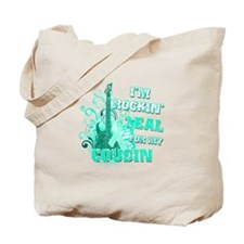 I'm Rockin' Teal for my Cousin Tote Bag