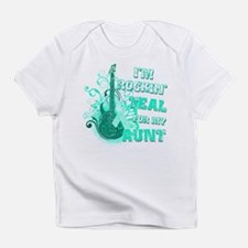 I'm Rockin' Teal for my Aunt Infant T-Shirt