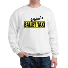 Mom's Ballet Taxi Sweatshirt