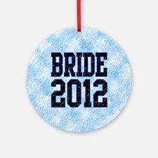 Bride 2012 Ornament (Round)