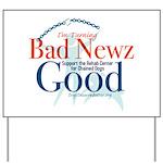I'm Turning Bad Newz Good Yard Sign