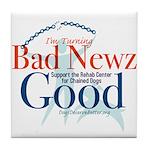 I'm Turning Bad Newz Good Tile Coaster