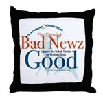 I'm Turning Bad Newz Good Throw Pillow