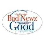 I'm Turning Bad Newz Good Sticker (Oval 10 pk)