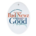 I'm Turning Bad Newz Good Ornament (Oval)