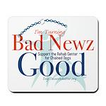 I'm Turning Bad Newz Good Mousepad