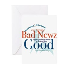 I'm Turning Bad Newz Good Greeting Card