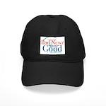 I'm Turning Bad Newz Good Black Cap