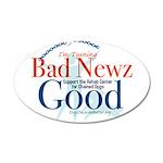 I'm Turning Bad Newz Good 38.5 x 24.5 Oval Wall Pe