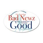 I'm Turning Bad Newz Good 22x14 Oval Wall Peel