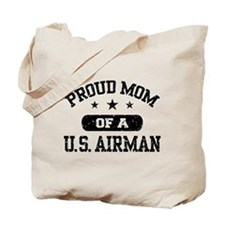 Proud Mom of a US Airman Tote Bag